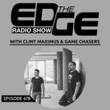 The Edge Radio Show #678 Clint Maximus & Game Chasers Guest ATFC