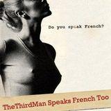 TheThirdMan - Speaks French too [12.2011]