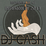 DJ CASH Recored Live @ Infusion Festival IV - (May, 2013) #Throwback