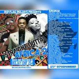 DJ CHIF _STRAIGHT OUTTA AFRICA MIX VOL.2 (Dec. 2017)