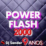 #177 POWER FLASH ESPECIAL 2000 - Dj Sander 9 anos