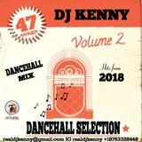 DJ KENNY SELECTION DANCEHALL MIX VOL 2. FEB 2018