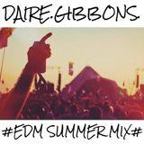 Daire Gibbons - #EDM SUMMER MIX#