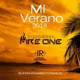 Verano 2014 Mix Discomovil Fire One - Dj Erick E.C. Ft Chamba Dj I.R.