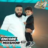 Encore Mixshow 310 DJ Khaled Special by WAXFIEND