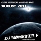 Mixmaster F / Club Sessions #5 ~ August 2013 (60 Minutes Of Peak Hour Club Bangers!)