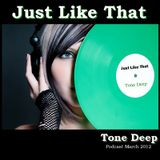 Just Like That -  Tone Deep March 2012