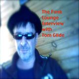 The Funk Lounge on GrooveSkool Radio 6th December 2012 - Tom Glide Interview