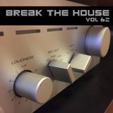 Break The House Vol. 62 - #FUTURE #HOUSE #CLUB #NOPRESSURE