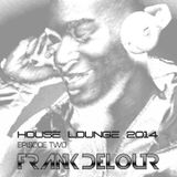 House Lounge 2014 Episode Two