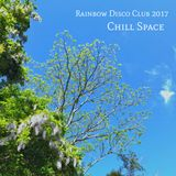 "Rainbow Disco Club 2017 ""Chill Space"""