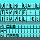 Open Gate Trance Travel 08 Mixed by Aimoon