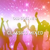 Old Goes New - Classics Mixed