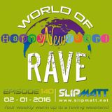 Slipmatt - World Of Rave #140
