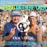 Black Skull Recordings Presents #031 Spring Motherf*cker
