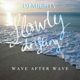 DJM - Slowly Drifting, Wave After Wave