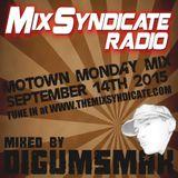 Motown Mondays with digumsmak ... Mix Syndicate Radio ... 9-14-2015