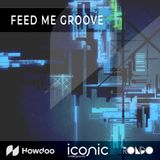 Feed Me Groove - Exclusive