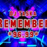 Dj TaSKa - Remember #96.99#