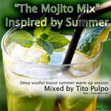 The Mojito Mix - Inspired by Summer - Deep soulful house music mix