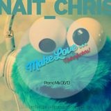 Nait_Chris - Make Love ... Motherfuckers // Promo Mix 06/13