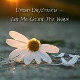 Urban Daydreams - Let Me Count The Ways
