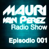 Mauri van Perez Radio Show Episodio 001