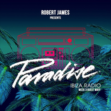 ROBERT JAMES PRESENTS PARADISE RADIO ON IBIZA SONICA - WEEK 3 WITH GUEST wAFF 06/07/16