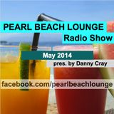 PEARL BEACH LOUNGE Radio Show June 2014 pres. by Danny Cray
