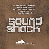 Soundshack Friday's with John Khan on Housestationradio 10th March 2017