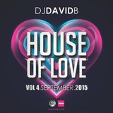 DJ David B - House Of Love - Vol 4 - September 2015