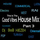 Good Vibes House Mix Part 3