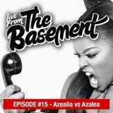 Live From The Basement: Azalea vs Azealia | Episode 15