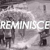 REMINISCE (SUMMERTIME EDITION)