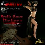 ARABIC-HOUSE & VIOLINES EPISODE 01 by KEN'DJ v.O ANNIE BARRERA Podcast PRIVATE MIX