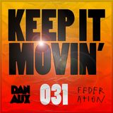 Dan Aux Presents: Keep It Movin' #031