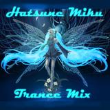 Hatsune Miku Trance Mix