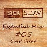 Sick Slow - Essential Mix 05 │Guest Gredd [DJ SET]