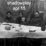 Shadowplay - April 2015