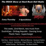The ROXX Show at Hard Rock Hell Radio 23Mar NEW Dance Scrap Dirtbag Republic DustInEye Plastic Tears