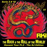 Scratchy Sounds: The Rock and The Roll of The World Hanami Tour Pt.2: Show Trentasette [Serie 2 #16]