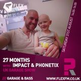27 Months - Impact & Phonetix #UKGARAGESHOW 31 AUG 2019