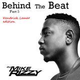 Behind The Beat Part 5 (Kendrick Lamar Edition)