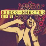 Disco-Nnected Episode 5 - Houseferatu Sessions Vol. 16