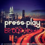Usan Zaar - Press Play Ep.009 (House Mix)