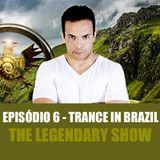 Flavio Grifo - The Legendary Show 006 (Trance in Brazil web radio)