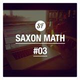 Saxon Math Show #3 06/11/13 w/ Cosmio Metta + Groove Daniel - Sessions Faction Radio