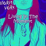 Living in the moment -GTR-(Feat. Norm Vork)- Kind Eyes Mix