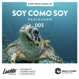 Soy Como Soy Radio Show on Ibiza Global Radio 005 // Megablast, Andreas Weisz & Claudio Ricci