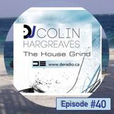 The House Grind Radio Show #40